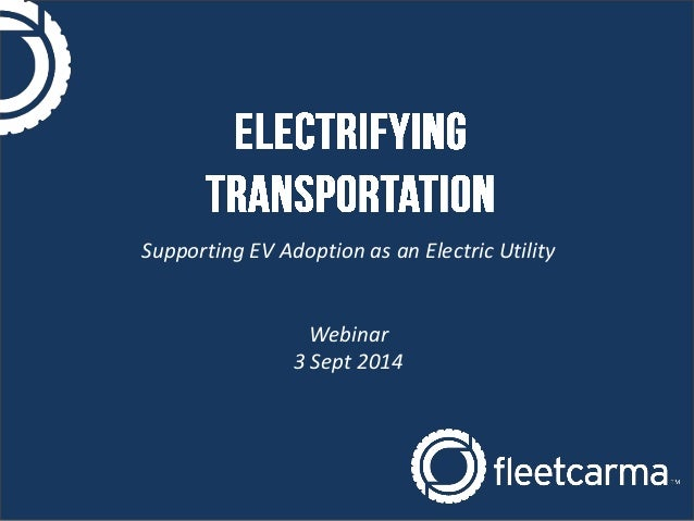 Supporting EV Adoption as an Electric Utility Webinar 3 Sept 2014