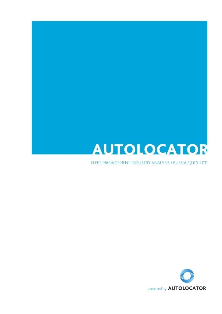 AUTOLOCATORFLEET MANAGEMENT INDUSTRY ANALYSIS / RUSSIA / JULY 2011                          prepared by