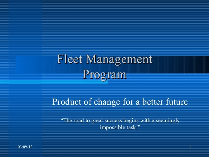 """Fleet Management                 Program           Product of change for a better future             """"The road to great su..."""