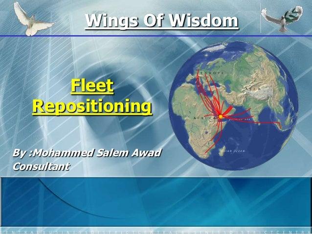 Wings Of Wisdom      Fleet   RepositioningBy :Mohammed Salem AwadConsultant