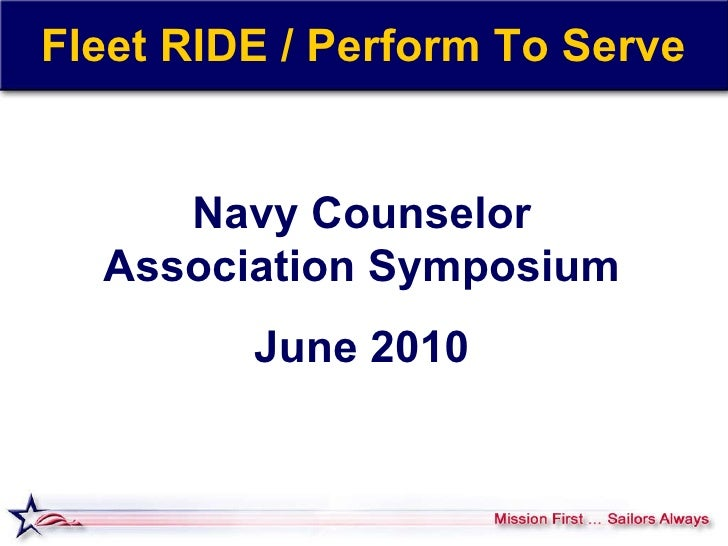 Fleet RIDE / Perform To Serve Navy Counselor Association Symposium June 2010