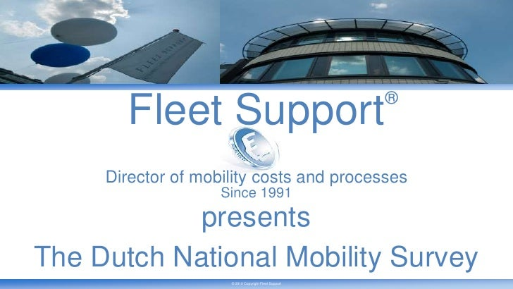 ®<br />Fleet Support<br />Director of mobility costs and processes<br />Since 1991<br />presents<br />The Dutch National M...