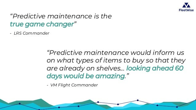 """""""Predictive maintenance is the true game changer"""" - LRS Commander """"Predictive maintenance would inform us on what types of..."""