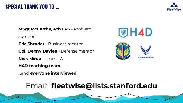 MSgt McCarthy, 4th LRS - Problem sponsor Eric Shrader - Business mentor Col. Denny Davies - Defense mentor Nick Mirda - Te...