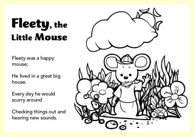 Fleety was a happy mouse; He lived in a great big house. Every day he would scurry around Checking things out and hearing ...