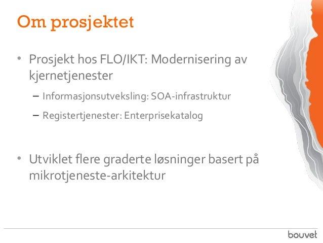 Splitt og hersk: Fleksibel arkitektur med mikrotjenester! Slide 2