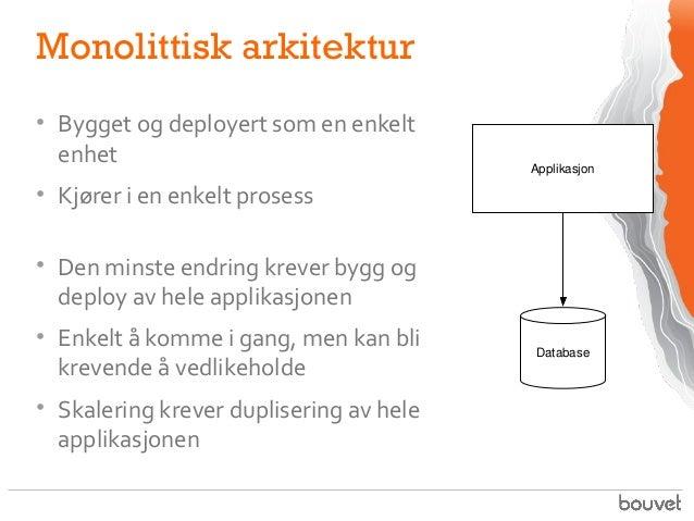 Splitt og hersk: Fleksibel arkitektur med mikrotjenester! Slide 3