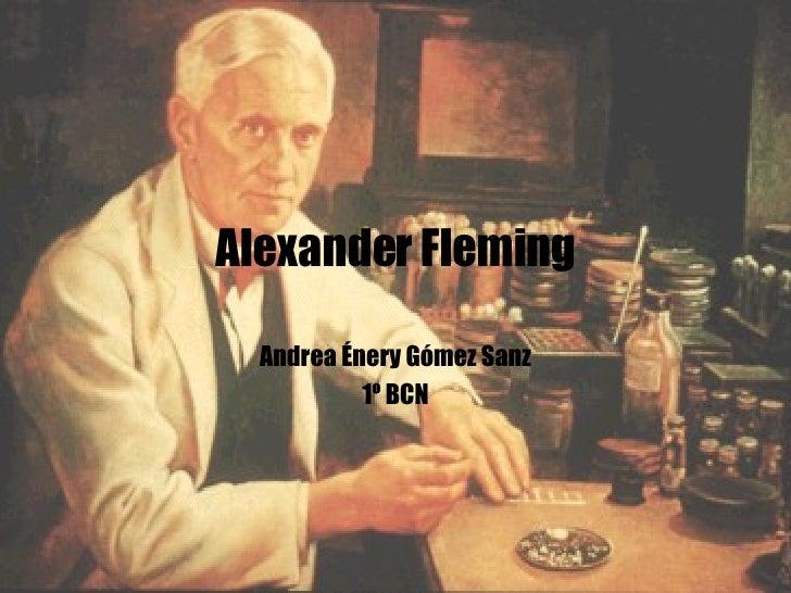 Alexander Fleming Andrea Énery Gómez Sanz 1º BCN