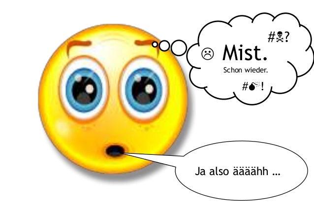 Mist. Schon wieder. Ja also äääähh … #?  #!