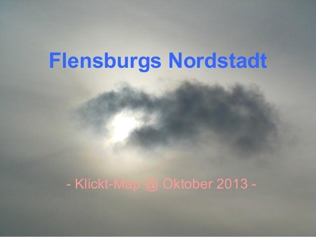Flensburgs Nordstadt  - Klickt-Map @ Oktober 2013 -
