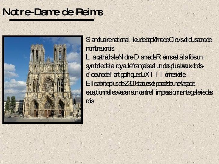 Notre-Dame de Reims Sanctuaire national, lieu de baptême de Clovis et du sacre de nombreux rois. La cathédrale Notre-Dame ...
