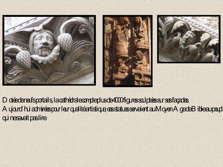 Dotée de neufs portails, la cathédrale compte plus de 4000 figures sculptées sur ses façades. Aujourd'hui admirées pour le...