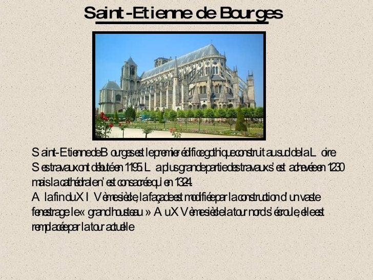 Saint-Etienne de Bourges Saint-Etienne de Bourges est le premier édifice gothique construit au sud de la Loire. Ses travau...