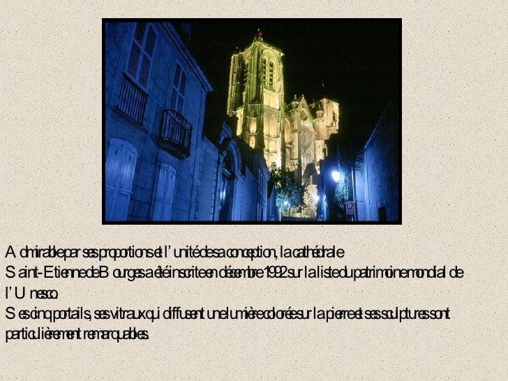 Admirable par ses proportions et l'unité de sa conception, la cathédrale Saint-Etienne de Bourges a été inscrite en décemb...
