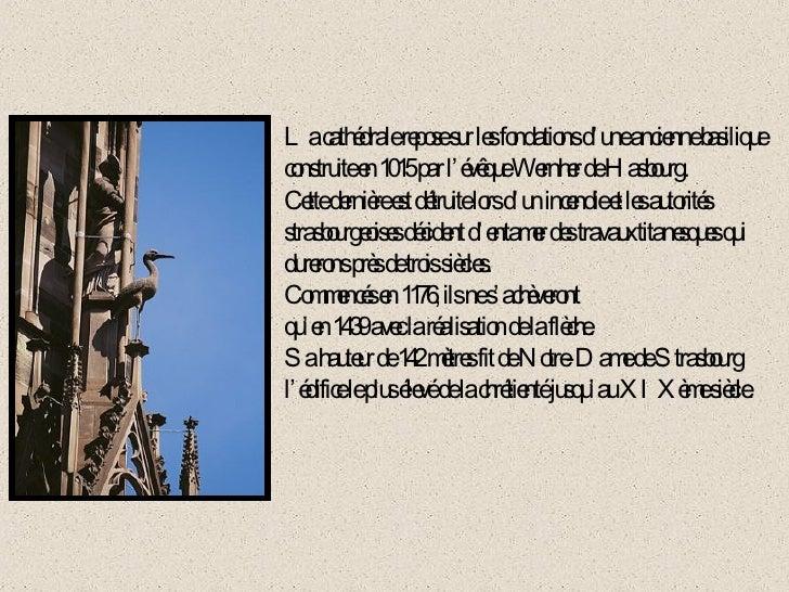La cathédrale repose sur les fondations d'une ancienne basilique construite en 1015 par l'évêque Wernher de Hasbourg. Cett...