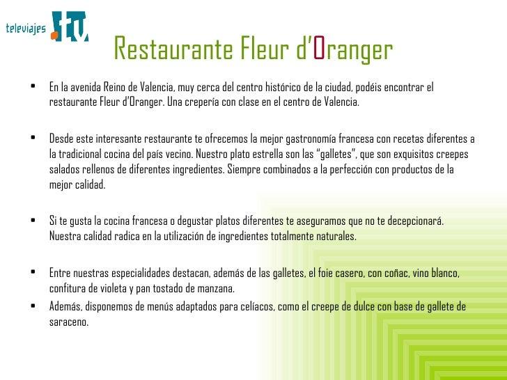 Restaurante Fleur d' O ranger <ul><li>En la avenida Reino de Valencia, muy cerca del centro histórico de la ciudad, podéis...