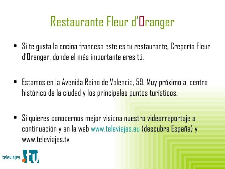 Restaurante Fleur d' O ranger <ul><li>Si te gusta la cocina francesa este es tu restaurante, Crepería Fleur d'Oranger, don...