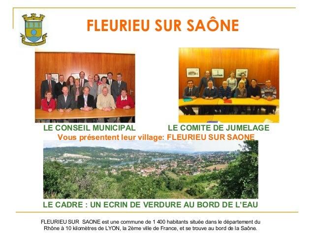 FLEURIEU SUR SAÔNE LE CONSEIL MUNICIPAL             LE COMITE DE JUMELAGE    Vous présentent leur village: FLEURIEU SUR SA...