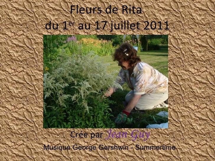 Fleurs de Rita  du 1 er  au 17 juillet 2011 Crée par  Jean Guy Musique George Gershwin - Summertime