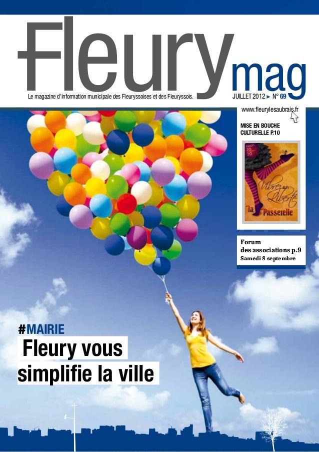 Fleurymag Le magazine d'information municipale des Fleuryssoises et des Fleuryssois.   juillet 2012! n° 69               ...