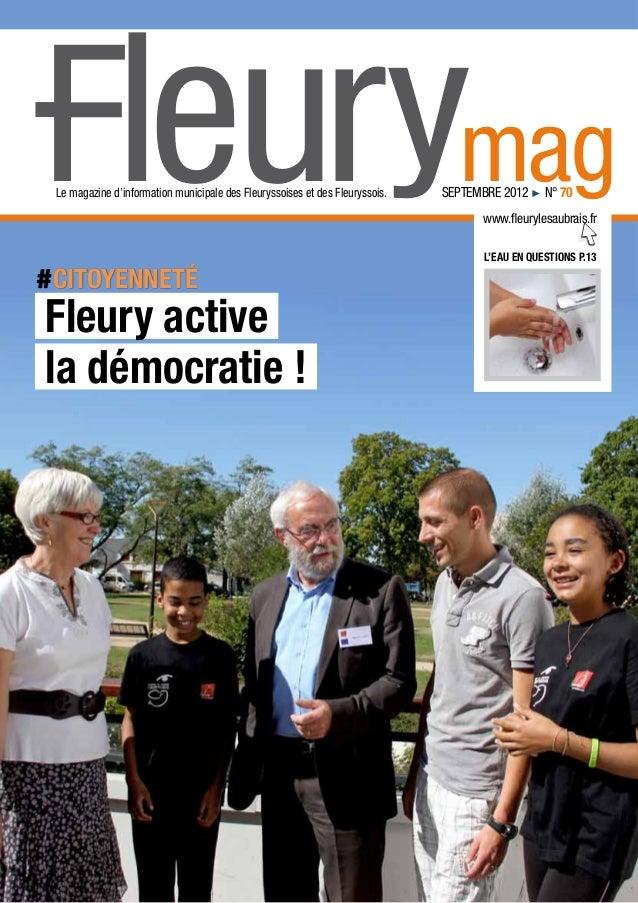 Fleurymag Le magazine d'information municipale des Fleuryssoises et des Fleuryssois.   septembre 2012! n° 70             ...