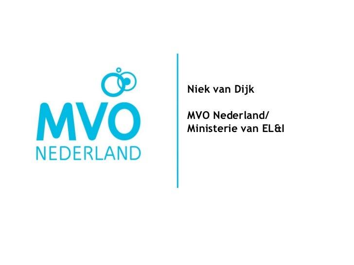Niek van DijkMVO Nederland/Ministerie van EL&I