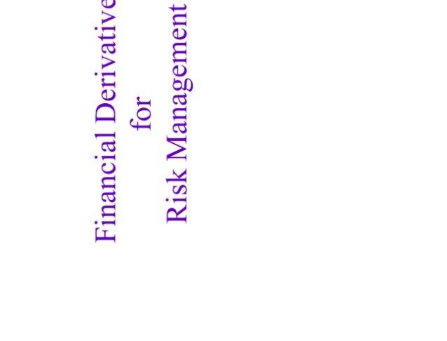 Financial Derivatives for Risk Management