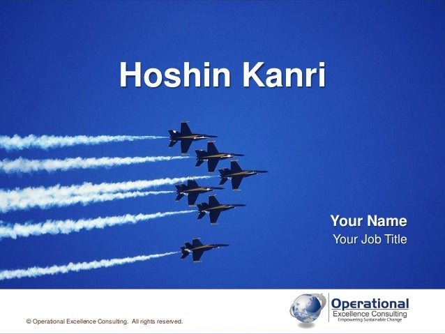 © Operational Excellence Consulting. All rights reserved.Hoshin KanriYour NameYour Job Title© Operational Excellence Consu...