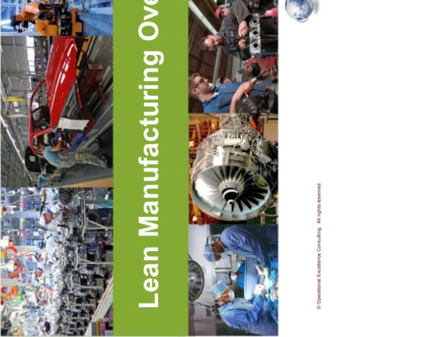 © Operational Excellence Consulting. All rights reserved. Lean Manufacturing Overview