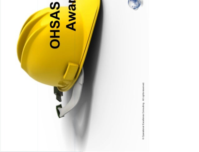 © Operational Excellence Consulting. All rights reserved. OHSAS 18001 Awareness © Operational Excellence Consulting. All r...