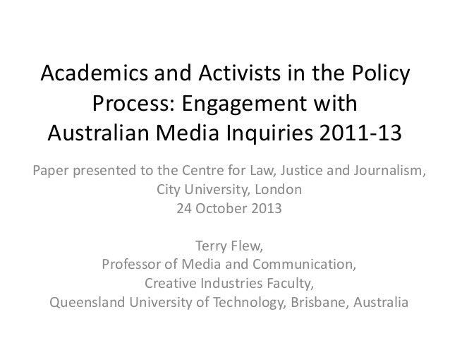 Academics and Activists in the Policy Process: Engagement with Australian Media Inquiries 2011-13 Paper presented to the C...