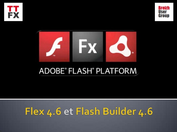     Flash Player 11 – depuis octobre    Air 3 – depuis octobre    Flex 4.6 – mi-décembre - prerelease privée    Flash ...