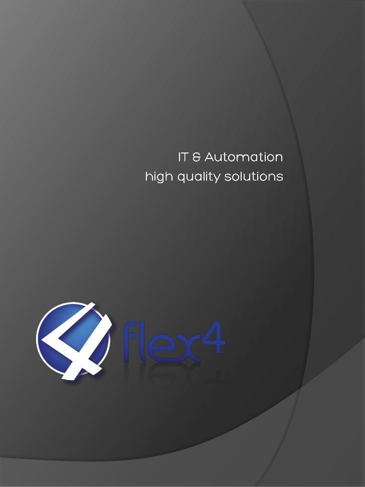    flex4 , offre la propria esperienza nel settore dell'automazione industriale per la progettazione di                  ...