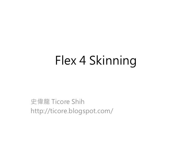 Flex 4 Skinning史偉龍 Ticore Shihhttp://ticore.blogspot.com/