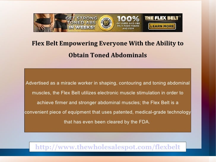 Flex Belt Empowering Everyone With the Ability to                    Obtain Toned AbdominalsAdvertised as a miracle worker...