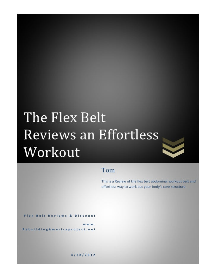 The Flex BeltReviews an EffortlessWorkout                               Tom                               This is a Review...
