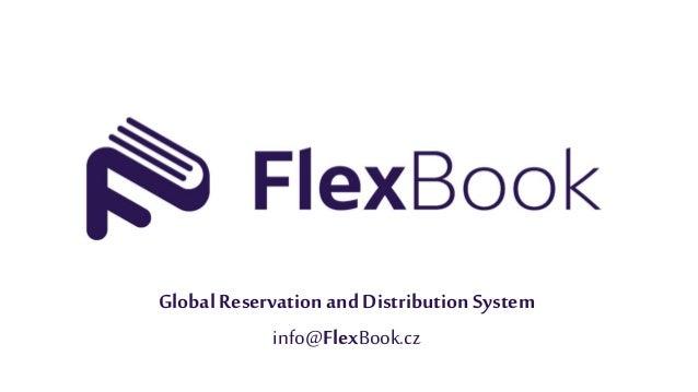 Global Reservation andDistribution System info@FlexBook.cz