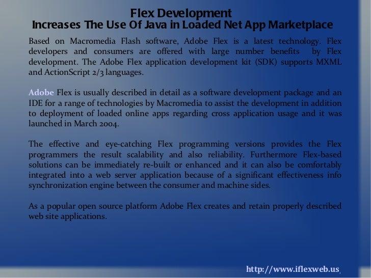 http://www.iflexweb.us/ Flex Development   Increases The Use Of Java in Loaded Net App Marketplace Based on Macromedia Fla...