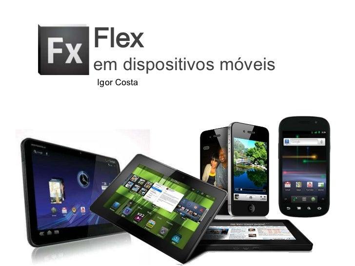 Flex em dispositivos móveis
