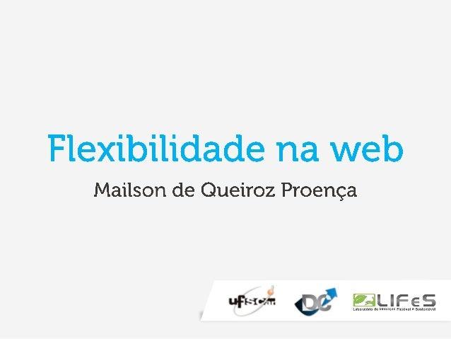 • Introdução • Flexibilidade • Sistemas Adaptáveis • Sistemas Adaptativos • Sistemas Personalizados • Métodos de Adaptação...