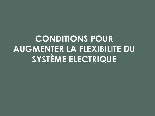 CONDITIONS POUR AUGMENTER LA FLEXIBILITE DU SYSTÈME ELECTRIQUE