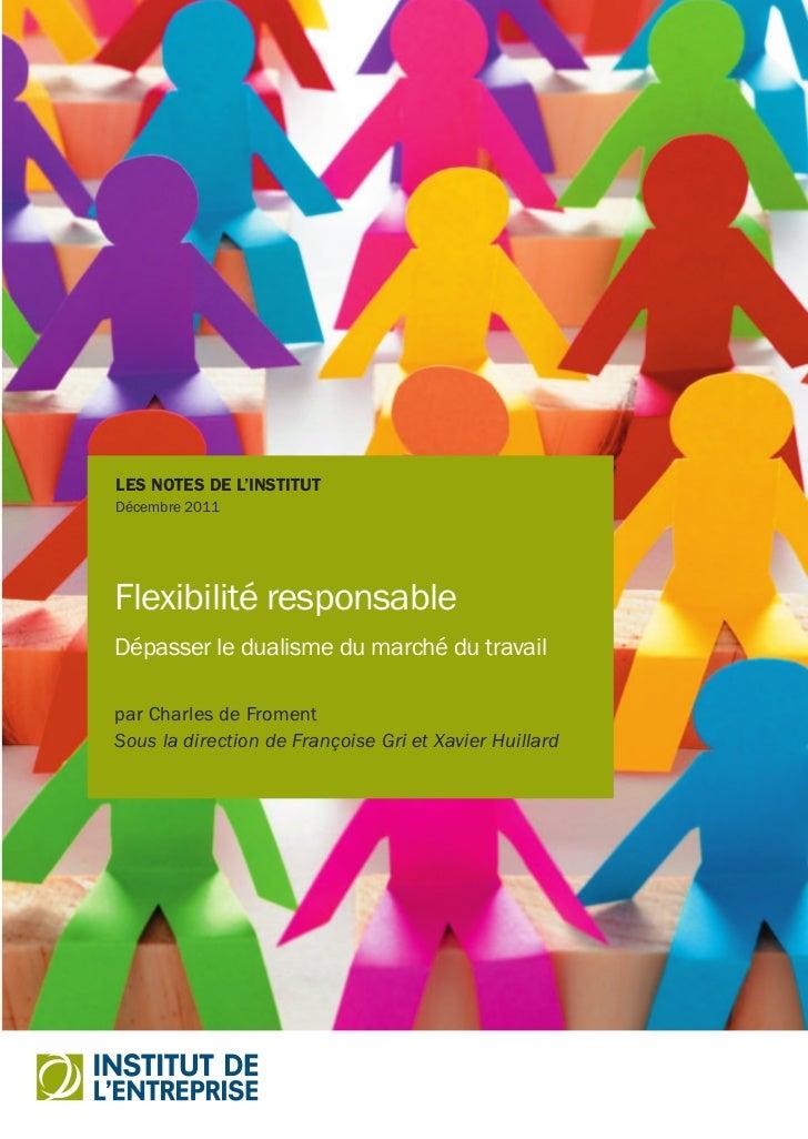 Décembre 2011Flexibilité responsableDépasser le dualisme du marché du travailLe dualisme du marché du travail s'est fortem...