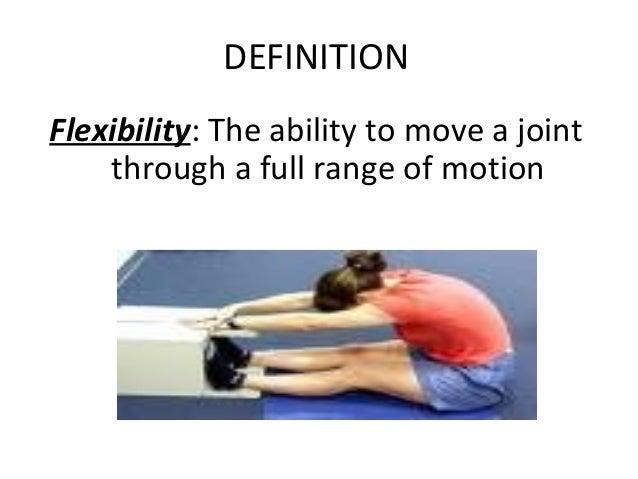 Awesome DEFINITION Flexibility: ...