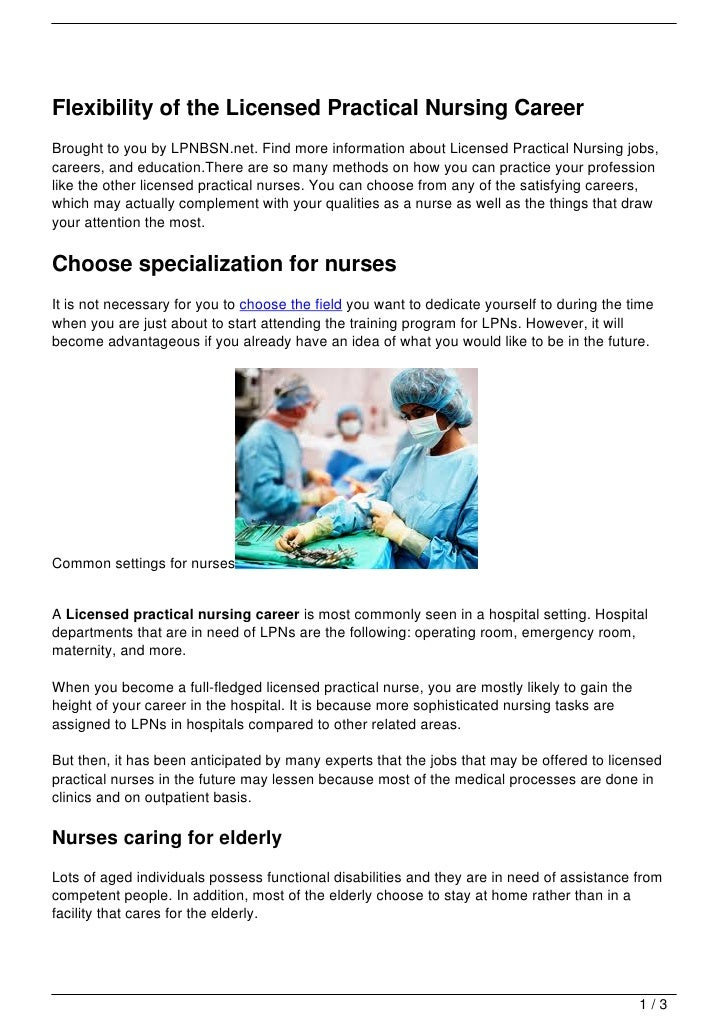 Flexibility of the Licensed Practical Nursing CareerBrought to you by LPNBSN.net. Find more information about Licensed Pra...