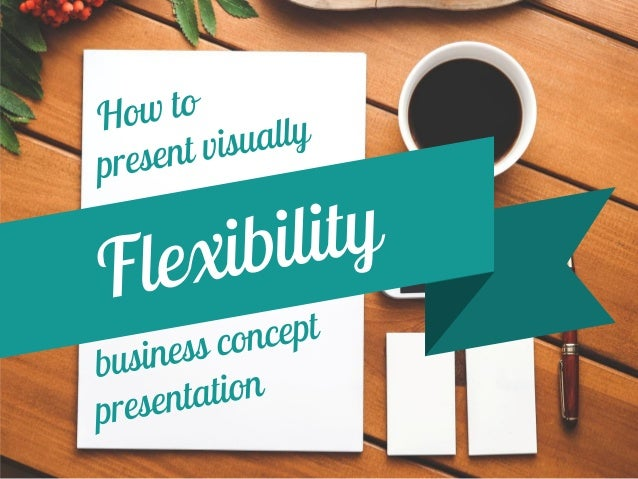 How to quickly represent a flexibility concept in your document?