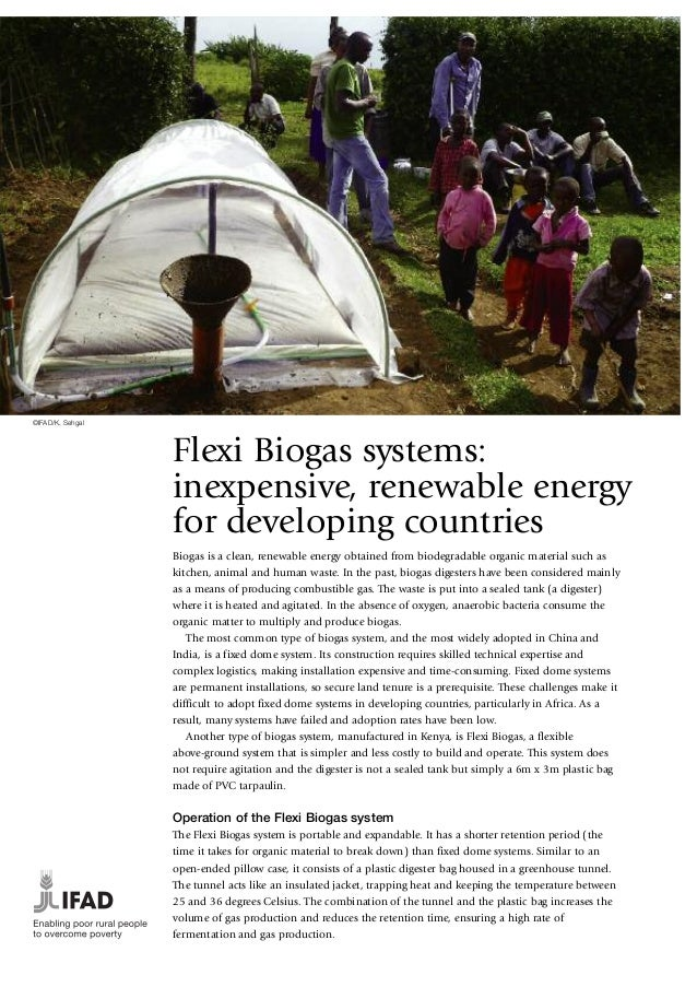 ©IFAD/K. Sehgal  Flexi Biogas systems: inexpensive, renewable energy for developing countries Biogas is a clean, renewable...