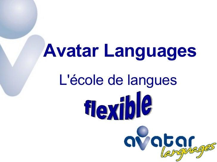 L'école de langues Avatar Languages flexible