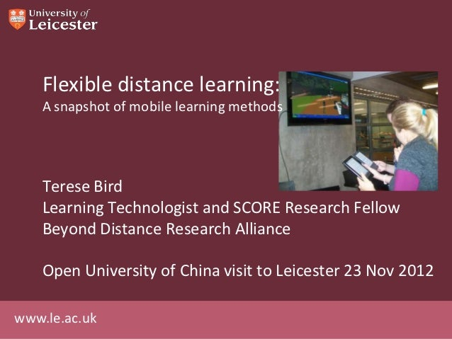 Flexible distance learning:    A snapshot of mobile learning methods    Terese Bird    Learning Technologist and SCORE Res...