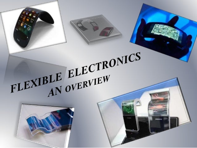 CONTENTS •INTRODUCTION •What are Flexible Electronics??... •FE Printing •Victims of success.. •Applications •Conventional ...