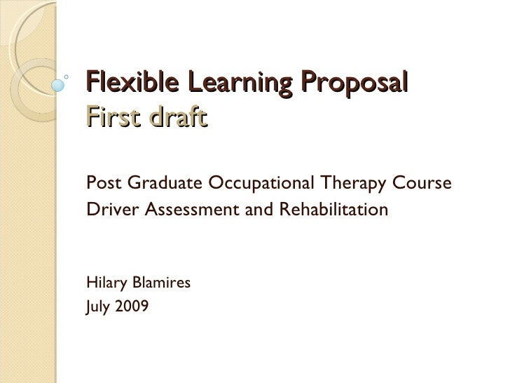 Flexible Learning Proposal First draft Post Graduate Occupational Therapy Course Driver Assessment and Rehabilitation Hila...